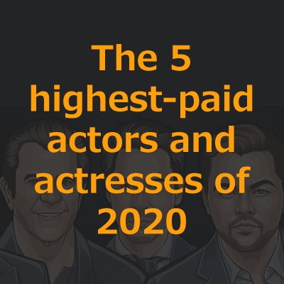 The 5 highest-paid actors and actresses of 2020