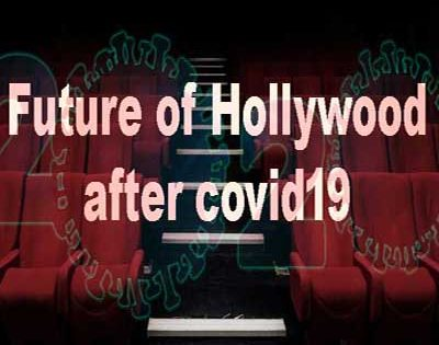 Future of Hollywood after covid19-2020