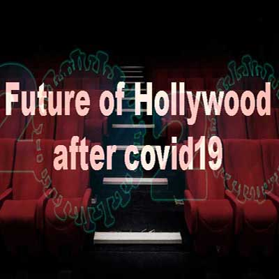 Future of Hollywood after covid19